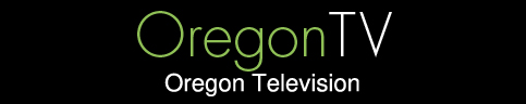 Oregon TV | Oregon Television